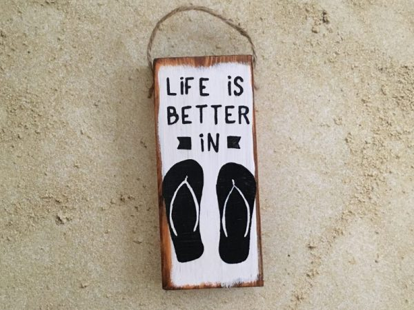 Life is Better in Flip Flops Mini SIgn 4
