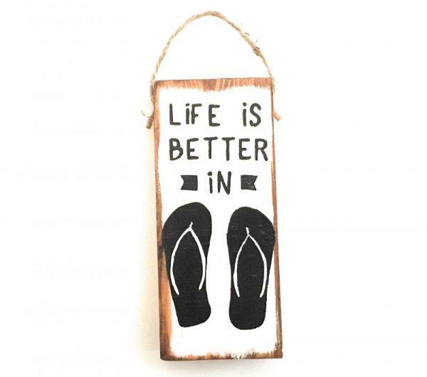 Life is Better in Flip Flops mini sign 9