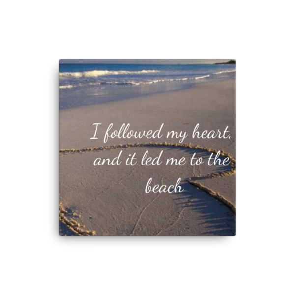 I-followed-my-heart,-and-it-led-my-to-the-beach-(5)_mockup_Wall_Wall_12x12